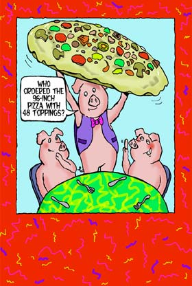 "greetings card design of two pigs sat around restaurant table. Waiter is brining a massive pizza to their table. ""Who ordered the 48 inch pizza with everything on it?"""